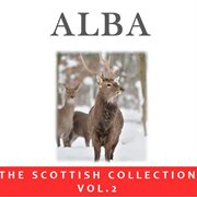 Alba: the Scottish Collection, Vol. 2