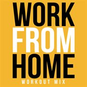 Work From Home (remix)