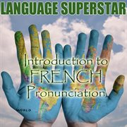Introduction to french pronunciation
