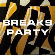 Breaks Party
