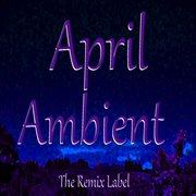 April Ambient
