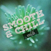 Smooth & Chill, Vol. 6