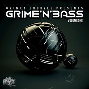 Grime 'n' Bass, Vol. 1