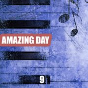 Amazing Day, Vol. 9