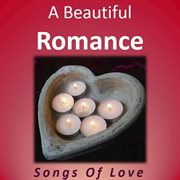 A Beautiful Romance: Songs of Love