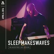 Sleepmakeswaves on Audiotree Live