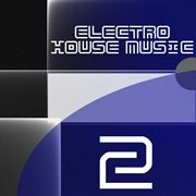 Electro House Music, Vol. 2