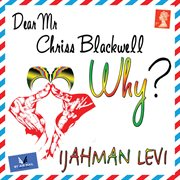 Dear Mr. Chriss Blackwell (why?)
