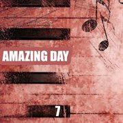 Amazing Day, Vol. 7