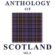 Anthology of scotland, vol. 3 cover image