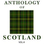 Anthology of Scotland, Vol. 4