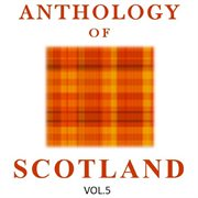Anthology of scotland, vol. 5 cover image