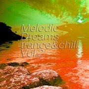 Melodic Dreams, Vol. 2