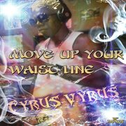 Move up your Waist Line - Ep