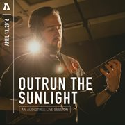 Outrun the Sunlight on Audiotree Live