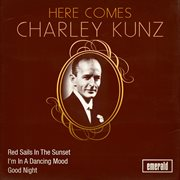 Here Comes Charley Kunz