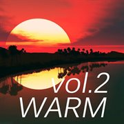 Warm Music, Vol. 2