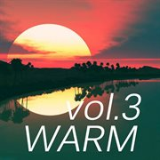 Warm Music, Vol. 3