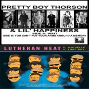 Split With Pretty Boy Thorson and Lil' Happiness, Lutheran Heat - Ep