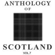 Anthology of Scotland, Vol. 7
