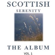 Scottish Serenity: the Album, Vol. 1