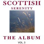 Scottish serenity: the album, vol. 3 cover image