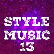 Style Music, Vol. 13