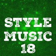 Style Music, Vol. 18
