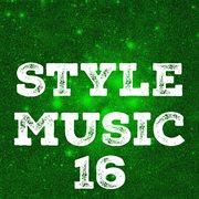 Style Music, Vol. 16