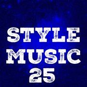 Style Music, Vol. 25