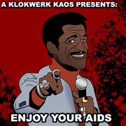 Enjoy your Aids!