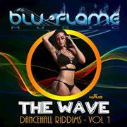 The Wave - Dancehall Instrumentals Vol. 1