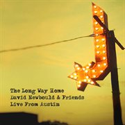 The Long Way Home - David Newbould & Friends (live From Austin)