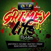 Grimey Life Riddim