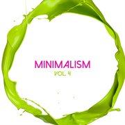 Minimalism, Vol. 4