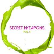 Secret Weapons, Vol. 5