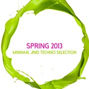 Spring 2013 Minimal and Techno Selection
