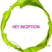 Hey Inception
