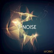 T-noise Works