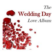 The Wedding Day Love Album