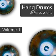 Hang Drums & Percussions, Vol. 1 - Ep