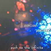 Push to the Infinite