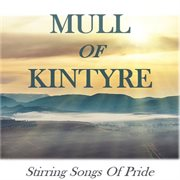 Mull of kintyre: stirring songs of pride cover image