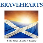 Bravehearts: Celtic Songs of Love & Longing