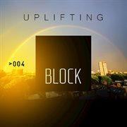 Block: Uplifting