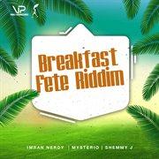 Breakfast Fete Riddim