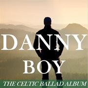 Danny boy: the celtic ballad album cover image