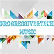 Progressive & Tech Music