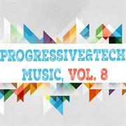 Progressive & Tech Music, Vol. 8