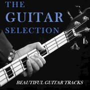 The Guitar Selection: Beautiful Guitar Tracks